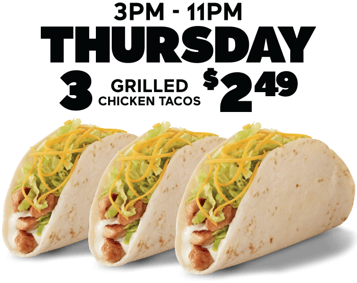 Every Thursday 3 Grilled Chicken Tacos $2.29 (desktop heading)